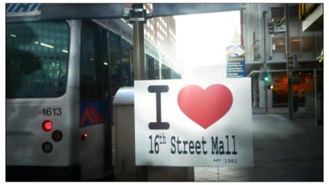"Photo of a sign that says, ""I heart the 16th Street Mall"""